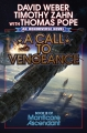 A Call to Vengeance David Weber, Tim Zahn, Tom Pope 6:18 PM EST March 7, 2018