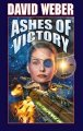 Ashes of Victory David Weber 8:31 PM EDT April 3, 2005