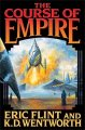 Course of Empire Eric Flint and K. D. Wentworth 3:17 AM EST March 18, 2005
