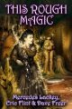 This Rough Magic Mercedes Lackey, Eric Flint and Dave Freer 10:25 PM EDT September 26, 2004
