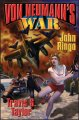 Von Neumann's War Travis Taylor and John Ringo 7:09 PM EST January 7, 2006